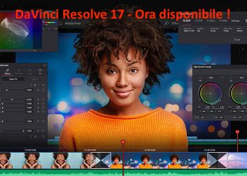 DaVinci Resolve 17 - Ora disponibile !